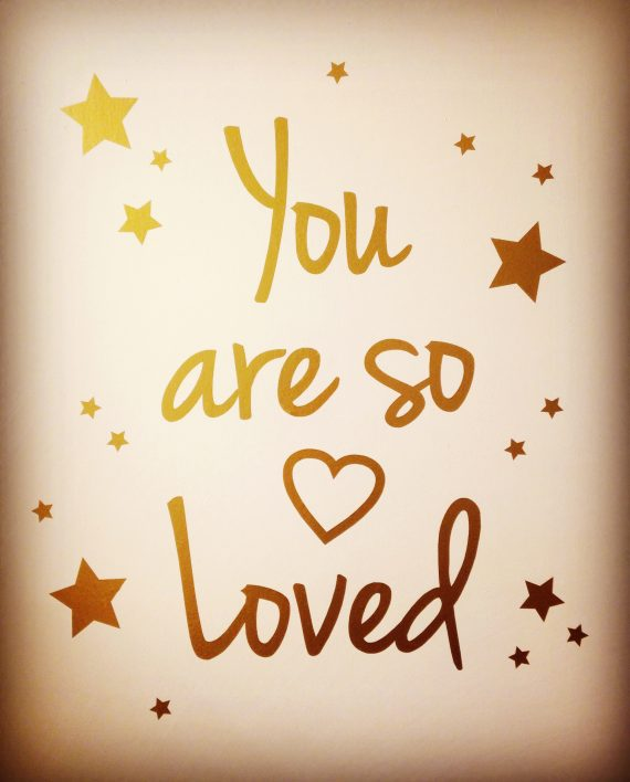you are so loved_bewerkt
